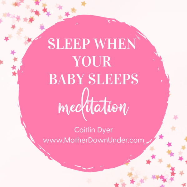Sleep When The Baby Sleeps Meditation